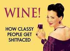 Wine / Classy People Funny Fridge Magnet Retro Gag Gift Humor Wine Lovers