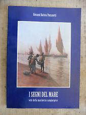 I segni del mare vele della marineria sangiorgese - Giovanni Battista Ponzanetti