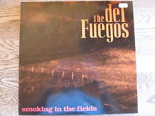 """LP - THE DEL FUEGOS - SMOKING IN THE FIELDS """"TOPZUSTAND!"""""""