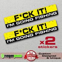 F*CK IT I'M GOING FISHING sticker decal BUMPER WINDOW BOAT 4X4 FUNNY TRUCK 4WD