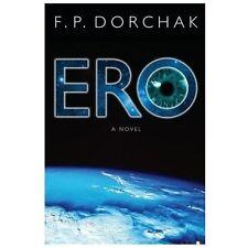 E. R. O. by F. Dorchak (2013, Paperback)