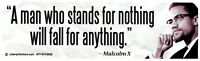 A Man Who Stands For Nothing Will.. - Malcolm X - Magnetic Bumper Sticker Magnet