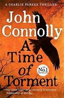 A Time of Torment: A Charlie Parker Thriller: 14, Connolly, John, New