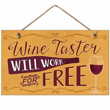 Novelty-Fun Wood Sign-Plaque--Wine Taster Will Work For Free