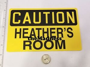 New Heather's Room Caution Plastic Sign Girls Room
