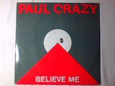 """PAUL CRAZY Believe me 12"""" ITALO DISCO RARISSIMO VERY RARE!!!"""