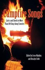 Campfire Songs: Lyrics and Chords to More Than 100 Sing-Along Favorites (Paperba