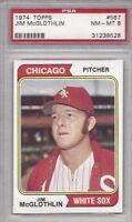 1974 Topps baseball card #557 Jim McGlothlin, Chicago White Sox graded PSA 8