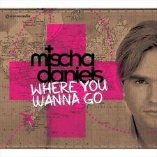 MISCHA DANIELS (DJ/PRODUCER) - WHERE YOU WANNA GO NEW CD