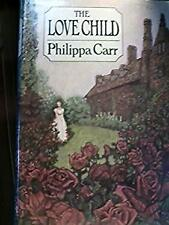 By Philippa Carr The Love Child [Hardcover]