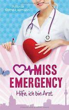 Miss Emergency. Hilfe, ich bin Arzt von Antonia Rot...   Buch   Zustand sehr gut