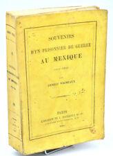 Ernest Vigneaux : SOUVENIRS D'UN PRISONNIER DE GUERRE AU MEXIQUE (1854-1855)