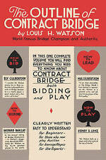 The Outline of Contract Bridge: Part I Contract Bidding   Part II The Play of th