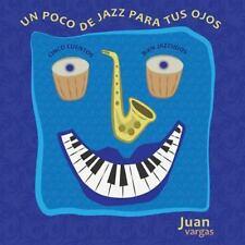 Un Poco de Jazz para Tus Ojos by Juan Vargas (2013, Paperback)