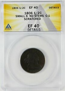 1806 1/2c Drapped Bust Half Cent ANACS EF40 Details **Small 6 No Stems C-1**