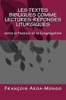 Les Textes Bibliques Comme Lectures-reponses Liturgiques : Entre Le Pasteur E...