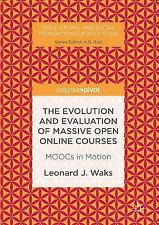 The Evolution and Evaluation of Massive Open Online Courses: Moocs in Motion (Ha