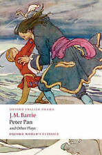 Peter Pan and Other Plays: The Admirable Crichton; Peter Pan; When Wendy Grew Up