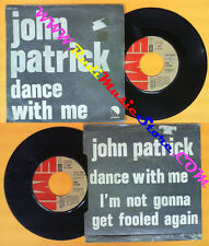 LP 45 7'' JOHN PATRICK Dance with me I'm not gonna get fooled again no cd mc dvd