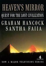 Heaven's Mirror: Quest for the Lost Civilization by Santha Faiia, Graham...