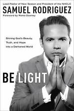 Be Light : Shining God's Beauty, Truth, and Hope into a Darkened World by...
