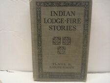 1918 Indian Lodge Fire Stories Frank B Linderman Hardcover Book