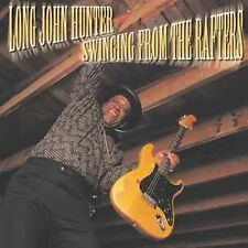Long John Hunter - Swinging from the Rafters [New CD]