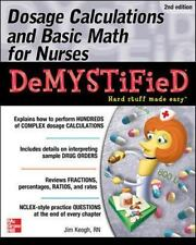 Dosage Calculations and Basic Math for Nurses Demystified, Second Edition, Keogh
