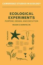 Ecological Experiments: Purpose, Design and Execution (Cambridge Studies in Ecol