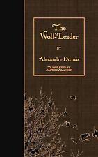Wolf-Leader: By Dumas, Alexandre Allinson, Alfred