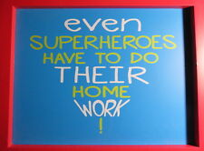 Homework Even Superheroes Have To Do Their Home Work Sign Kids Student School