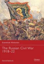 Essential Histories: The Russian Civil War, 1918-22 69 by David Bullock and Dav…