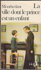 La Ville Dont Le Prince Est Un Enfant - Henry De Montherlant