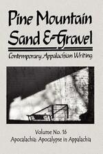 Pine Mountain Sand & Gravel, No. 16, Apocalachia (Paperback or Softback)