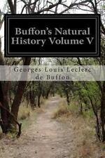 Buffon's Natural History Volume V by Georges Louis Leclerc de Buffon (2014,...
