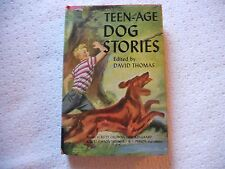 Teen-Age Dog Stories edited by David Thomas, 1949, Dogs & Boys vgc FREE SHIPPING