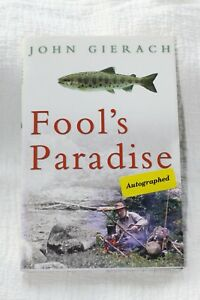 Fool's Paradise by John Gierach Hardback Signed by Author First Edition