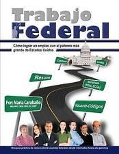 Trabajo Federal: Como lograr un empleo con el patrono más grande de Estados Unid