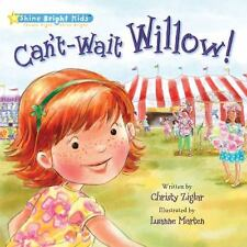 CAN'T WAIT WILLOW BY ZIGLAR & MARTEN WONDERFUL BOOK