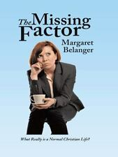 The Missing Factor : What Really Is a Normal Christian Life? by Margaret...