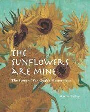 The Sunflowers are Mine: The Story of Van Gogh's Masterpiece, Bailey, Martin, Ne