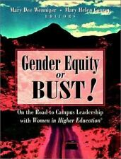 Gender Equity or Bust!: On the Road to Campus Leadership with Women in Higher