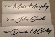 "Driver Door signature graphics Sticker 7 year Vinyl - Black add your name 3/4""x"