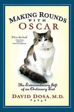 Making Rounds with Oscar: The Extraordinary Gift of an Ordinary Cat, David Dosa,
