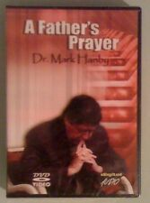A FATHERS PRAYER dr mark hanby DVD NEW