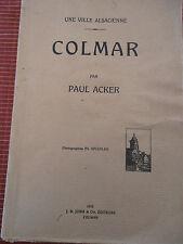 COLMAR UNE VILLE ALSACIENNE PAR PAUL ACKER ANNÉE 1910 ( REF 31 )