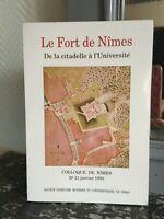 Le Fort de Nîmes de la Citadelle à l'Université Colloque Janvier 1995
