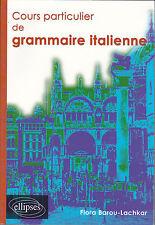COURS PARTICULIER DE GRAMMAIRE ITALIENNE ... - Flora Barou-lachkar. LIVRE NEUF.