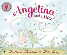 Angelina and Alice By Katharine Holabird & Helen Craig NEW (Paperback) Book