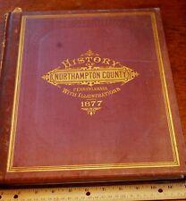 History of Northampton County Pennsylvania with Illustrations Descriptive